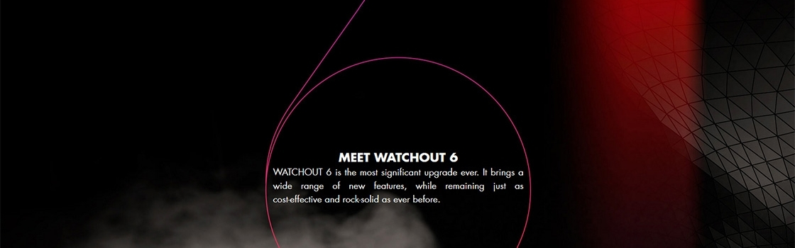 WATCHOUT 6 Released.  Download it now!